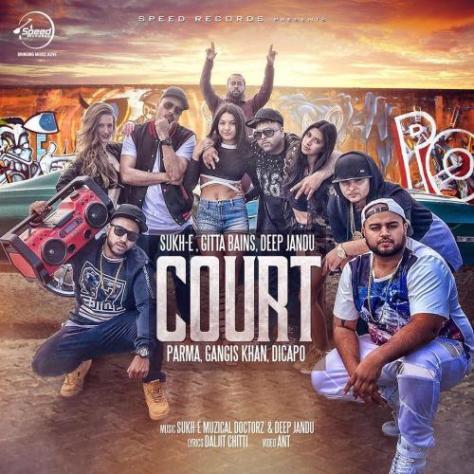 Court | Sukh- E | Gitta Bains | Deep Jandu | Parma | Gangis Khan | Dicapo | Speed Records